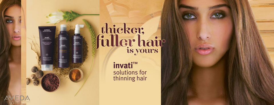 Thicker, Fuller Hair is Yours with Invati by AVEDA
